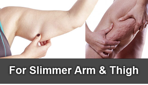for slimmer arm and thigh